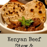 Taste Kenya | Beef Stew & Chapatis (Week 4)