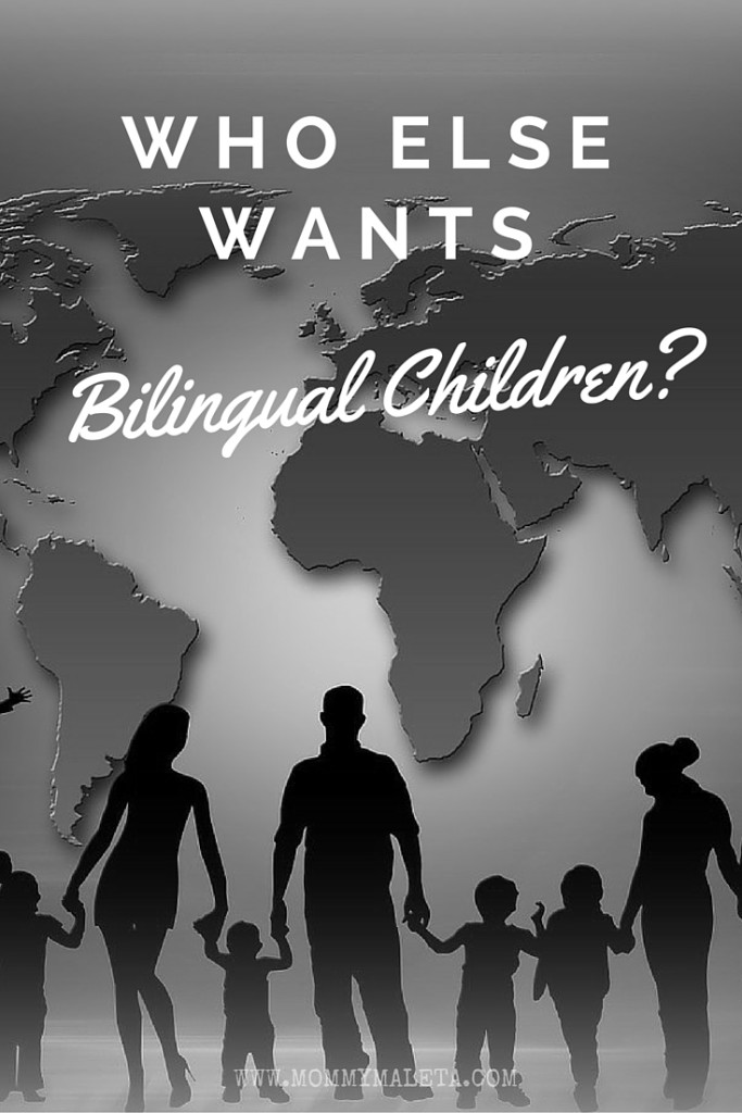 It's almost too simple of a reason, but I want my children to speak Spanish so they can make friends with children who speak Spanish. Do you want bilingual children?